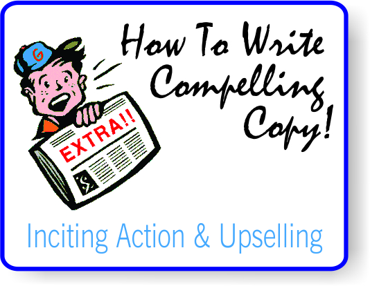 Compelling Copy-Incite Action and Upselling