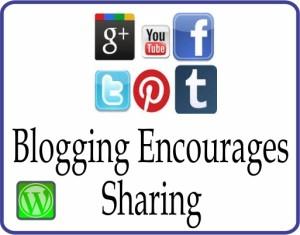 Blogging Encourages Sharing