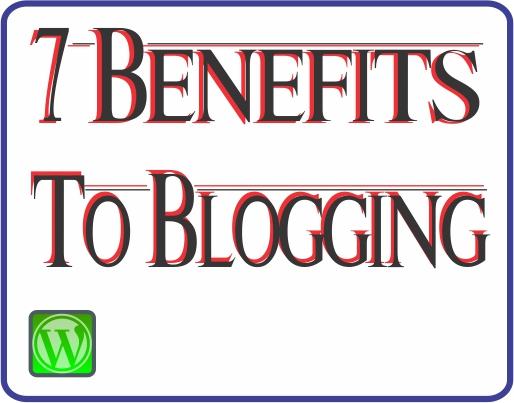 7 Benefits to Blogging