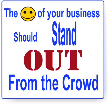 The face of your business is to stand out from the crowd